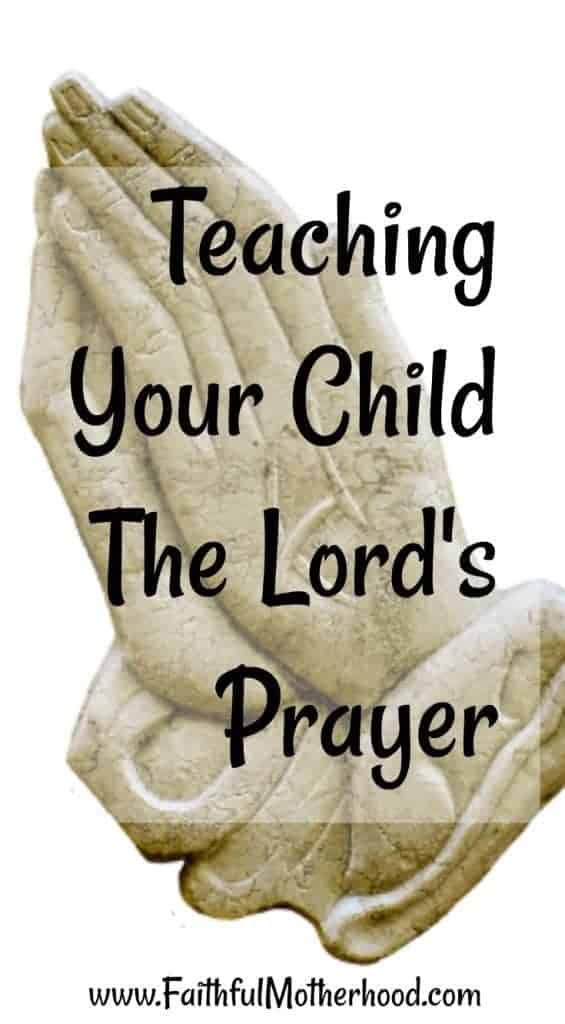 Hands in Prayer : Teach your Child the Lord's Prayer
