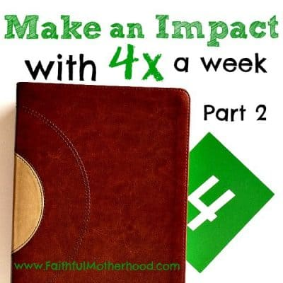 Part 2: Make an Impact with 4 Times a Week