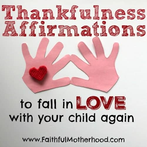 Cutout construction paper pink hands with a red heart. Title: Thankfulness Affirmations to fall in love with your child again