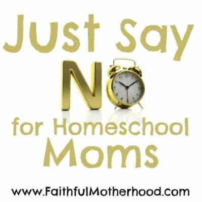 Just Say No for Homeschool Moms