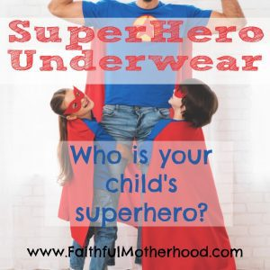 Two children clinging to a superhero dad's legs. Title: SuperHero Underwear - who is your child's superhero?