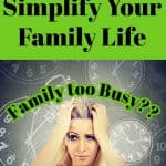Overscheduled mom holding the sides of her head because she needs to simplify your family life. The background spins with clocks and is grey, black, and white. Words in green.