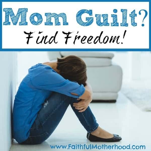 Mom holding knees with head down. Title: Mom Guilt? Find Freedom!
