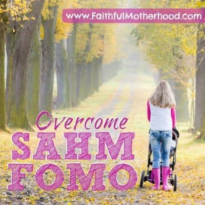Overcome the 4 Struggles of SAHM FOMO