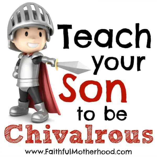 Do we treat boys just like girls? Do we teach them all the same things? The Bible tells us that men and women are different. Christian parents should teach their sons how to be faithful men. Bless those around you by teaching your son to be chivalrous. Here are seven areas to focus on in raising sons. #chivalry #faithfulmotherhood #raisingboys #biblicalmanhood #teachchivalry #brave #Christianboys #Christianparenting #raisingboystobeboys