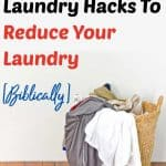 overwhelmed laundry basket - title 7 smart laundry hacks to reduce your laundry [biblically]