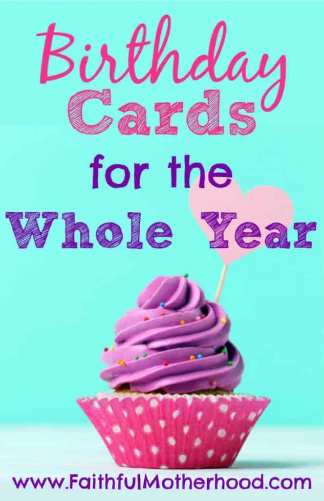 Save time and money with birthday cards for the whole year. Life is so busy, it is easy to eliminate the stress of last-minute cards and gifts. Learn an easy system for getting it done in one fell swoop. You will be so glad you did! Plus, get a beautiful free printable! #nomorelatecards #lastminutebirthdaycards #organizedmom #birthdaycardsforthewholeyear #savetimeandmoney #faithfulmotherhood #organizedcards #giftorganization