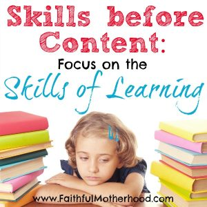 Overwhelmed by homeschool curriculum choices? Wondering if you are overlooking something that your kid needs to know? Simplify your life by focusing on the skills of learning. Teach the right skills of learning and your student can learn anything. Find homeschool freedom and confidence with the wisdom in this article. #skillsoflearning #skillsbeforecontent #homeschool #homeschoolcurriculum #simplifyinghomeschool #selfteaching #lifetimelearner #faithfulmotherhood #homeschool