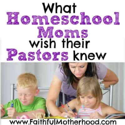 What Homeschool Moms Wish their Pastors Knew