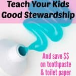 swirl of toothpaste and tube - title - 7 ways to teach your kids good stewardship