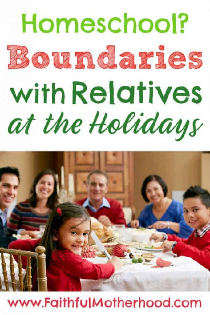 Do you dread the holidays because of bossy relatives? Do your relatives not respect your decision to homeschool? Do you want a peaceful Thanksgiving and Christmas? Rewrite your Christmas story with these wise tips! #relationshipboundaries #homeschool #bossyrelatives #Christmaswithfamily #faithfulmotherhood