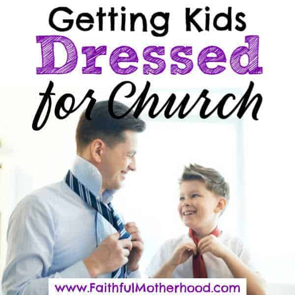 Getting your kids dressed for church on Sunday morning can leave you tired and frustrated. Don't you love arriving at church all frazzled with frayed relationships? Makeover your Sunday mornings with 6 specific tips. The one about Dad is a game changer! #Sundaymorning #getdressed #gettingtochurchontime #getkidstochurch #faithfulmotherhood
