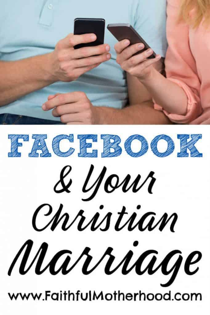 Facebook and Your Marriage. Sometimes Facebook can be a blessing. Other times, Facebook can be a curse on your marriage. What are things to look out for? What are some healthy Facebook boundaries? Does how you use your phone affect your marriage? #facebook #facebookandmarriage #boundarieswithelectronics #boundarieswithyourphone #faithfulmotherhood #Christianmarriage