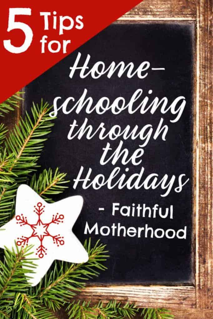 Stressed about the holidays? How are you supposed to do school with so much extra to do? How do you keep the kids focused before Christmas? You have to check out these practical tips for homeschooling through the holidays! #homeschooling #carschooling #helpforthehomeschoolmom #Christmas #Thanksgiving #faithfulmotherhood