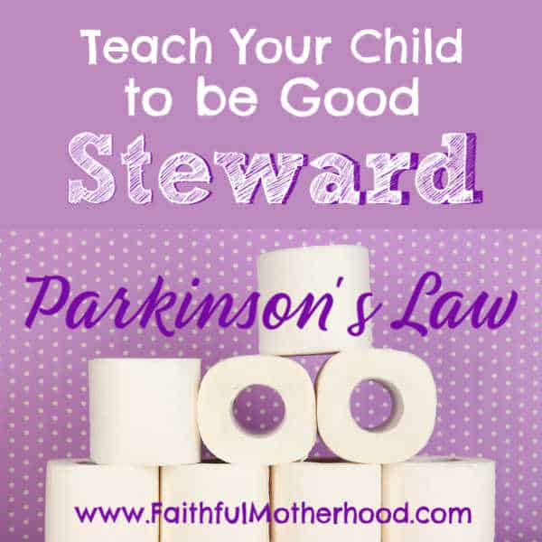 Do your kids use too much? Shampoo? Toilet Paper? Toothpaste? Teach your kids to be good stewards with Parkinson's Law. The illusion of scarcity is amazing! #parkinsonslaw #goodstewards #biblicalstewardship #illusionofscarcity #faithfulmotherhood