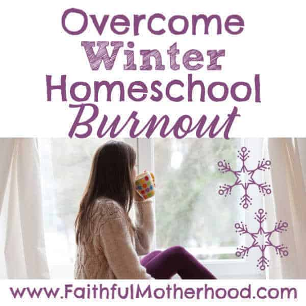 Homeschooling is tough. Are you ready to throw in the towel? Are you overwhelmed and lost? Beat the winter homeschool blues and learn how to overcome winter homeschool burnout. You can get through this! #winterblues #homeschoolburnout #quithomeschool #homeschoolblues #faithfulmotherhood