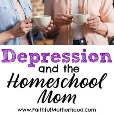 Depression & the Homeschool Mom
