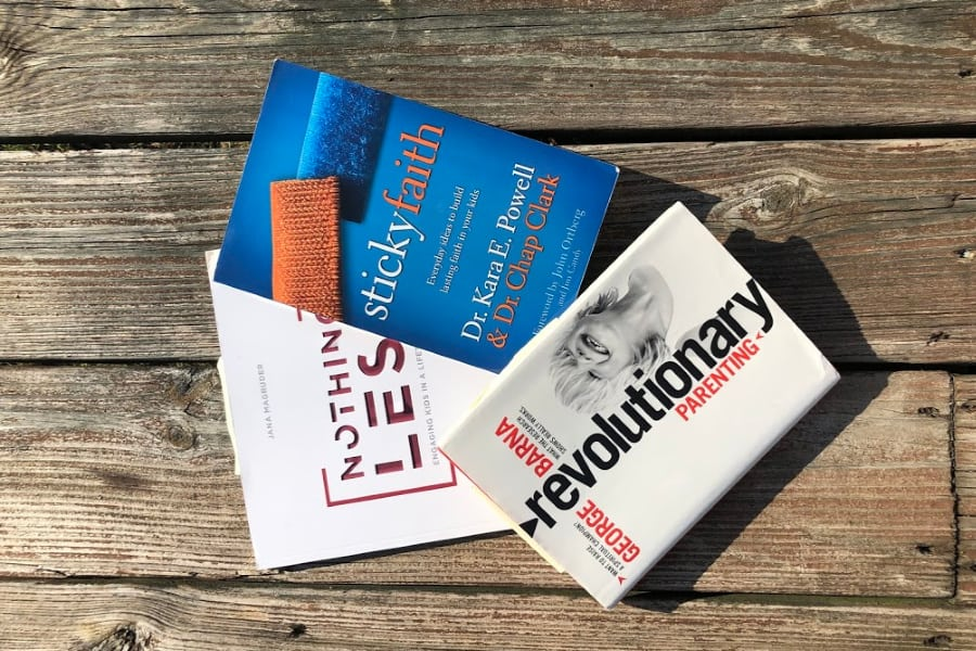 3 Christian Parenting Books: Revolutionary Parenting, Nothing Less, and Sticky Faith