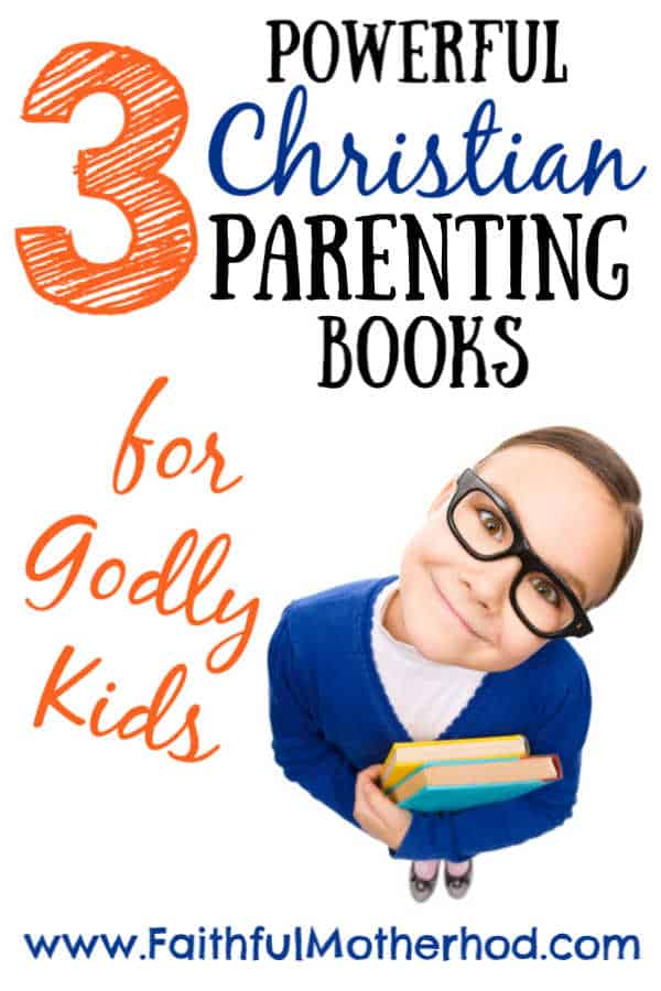 Little Girl holding books with title: 3 Powerful Christian Parenting Books for Godly Kids