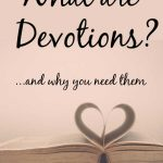 Open Bible with heart pages. Title: What are devotions and why you need them
