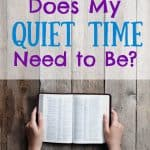 Mom with a Bible. Title: How long does my quiet time need to be?
