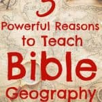 Antique world map. title overlay: 5 powerful reason to teach bible geography