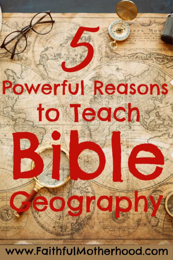 World Map. Title overlay: 5 powerful reason to teach Bible geography