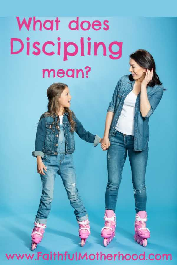 Mom and daughter holding hands. Title: What does discipling mean?