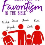 family shoving one member out - names: rachel, isaac, jacob, esau, joseph, leah - title: 3 wrenching stoires of favoritism in the Bible