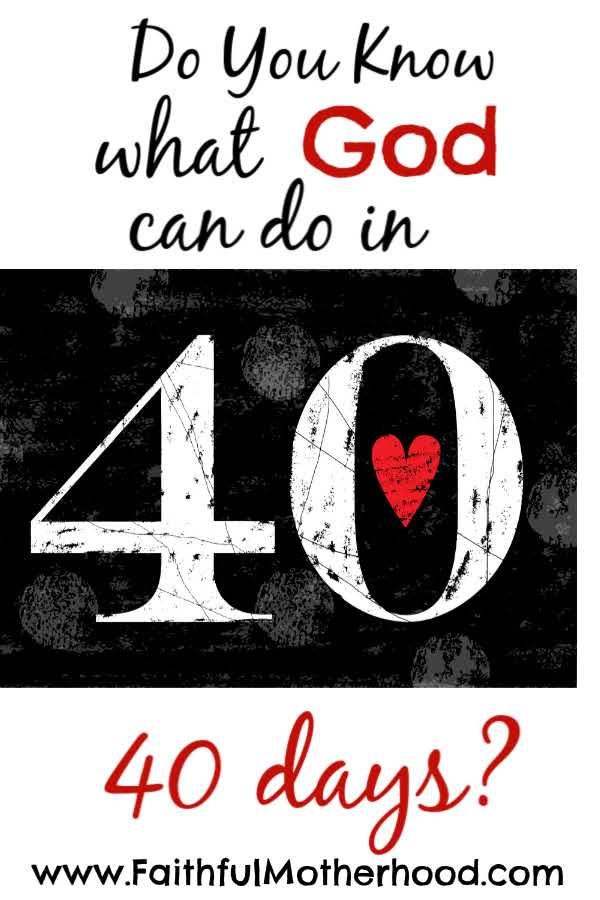 Black and White image of forty with a red heart. Title: What God can do in 40 days