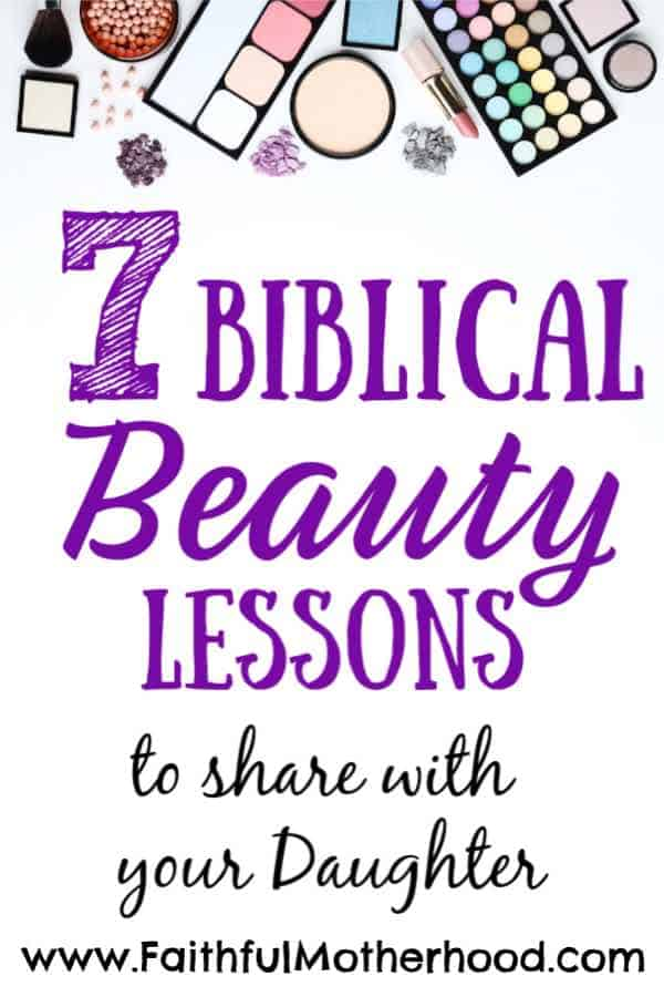 makeup products on white with title: 7 biblical beauty lessons to share with your daughter