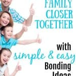 Family of 4 in blue with thumbs up. title: Bring Your family closer together with simple & easy bonding ideas