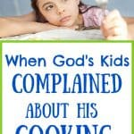 Girl sad over broccoli. Title: When God's Kids Complained about His Cooking