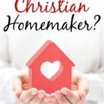 Title: What is a Christian homemaker? Woman holding red home with heart cutout