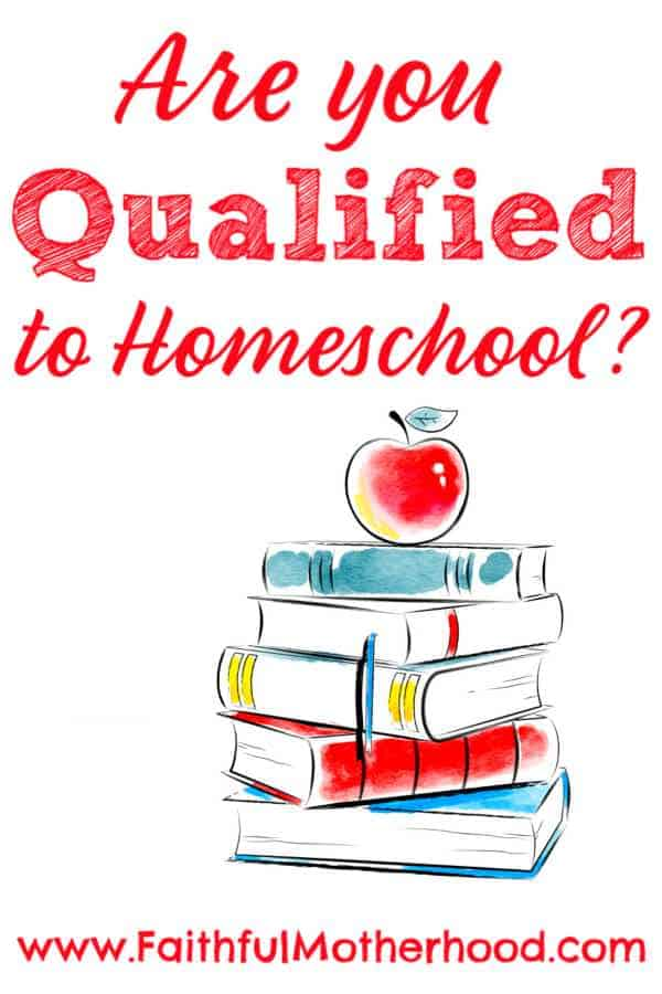 stack of books with apple. Title: Are you Qualified to Homeschool?