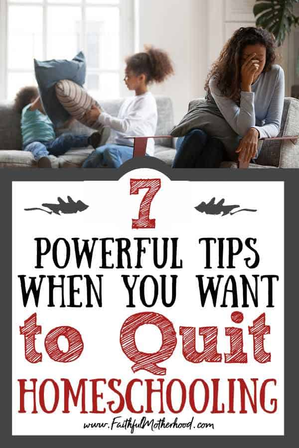Exhausted homeschool mom cradling her head in her hands as her two kids fight in the background. Tired homeschool mom with title: 7 powerful tips when you want to quit homeschooling?