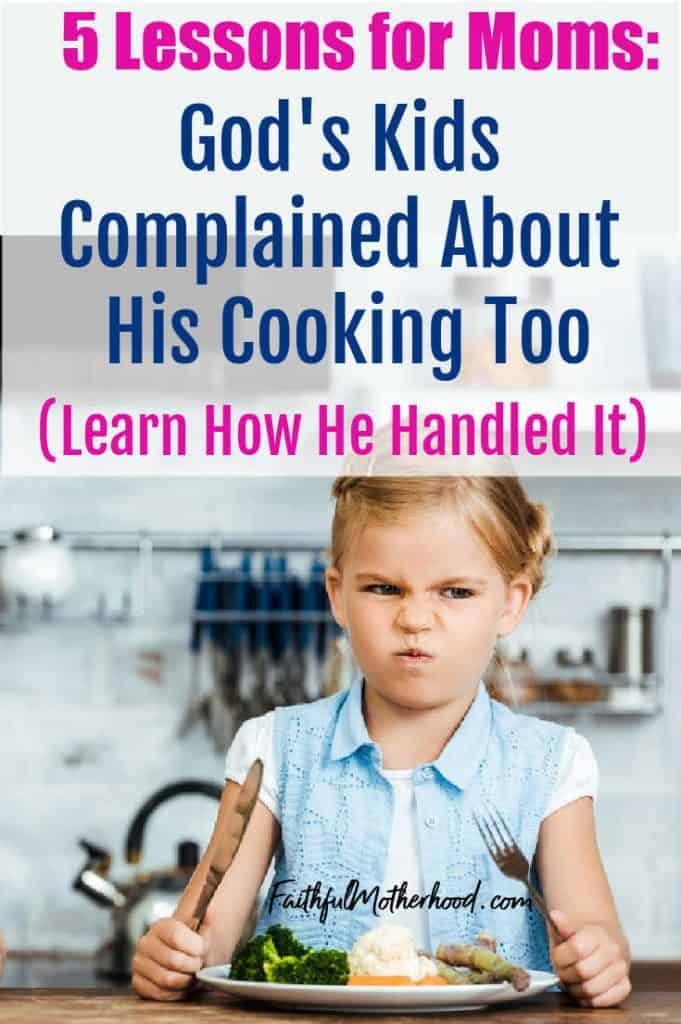 Little girl who is very disgusted by the food on her plate and has a very mad look on her face. She has her fork and knife pointed up in protest.  Title - 5 Lessons for Moms: God's Kids Complained About His Cooking Too (Learn How He Handled It)