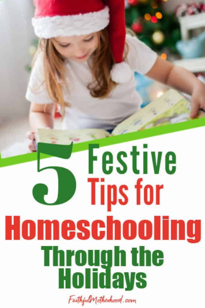 Little girl reading a book with a santa hat on her head and a Christmas tree in the background. Title = 5 Festive tips for homeschooling through the holidays.