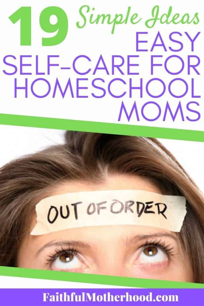 "Overwhelmed mom with tape across her forehead that says: ""Out of order"" Title - 19 Simple Ideas - Easy Self-Care for Homeschool Moms"