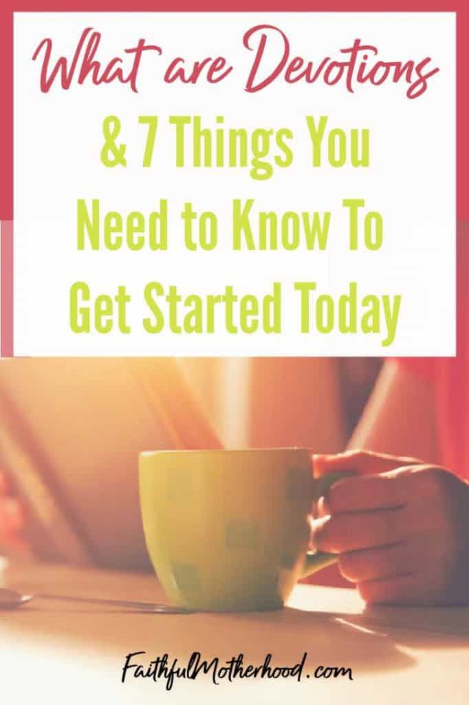Woman having coffee and reading her daily devotion. Title - What are Devotions & 7 Things You Need to Know to Get Started Today