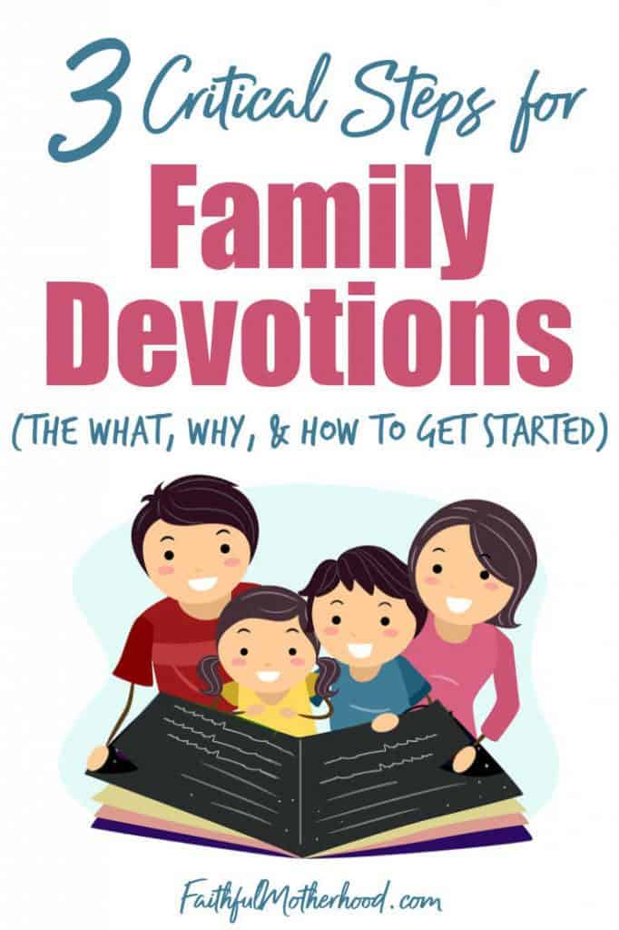 Stick family, colorful, mom and dad, boy and girl, gathered in front of an oversized Bible.  Title - 3 Critical Steps for Family Devotions (The What, Why, & Hot to Get Started)